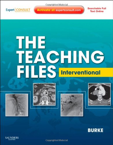 The Teaching Files: Interventional: Expert Consult - Online and Print, 1e (Teaching Files in Radiology)