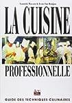 La Cuisine professionnelle : Guide de...