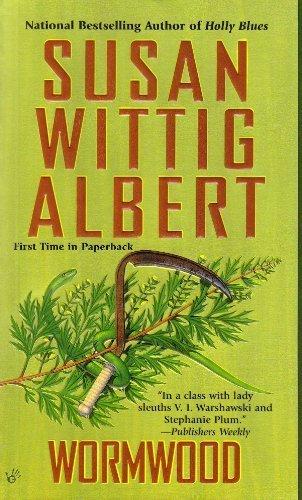Wormwood (China Bayles Mystery) by Susan Wittig Albert (2010-04-06)
