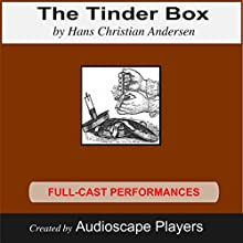 The Tinder Box (       ABRIDGED) by Hans Christian Andersen Narrated by AudioscapePlayers
