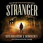 Stranger | Rachel Manija Brown,Sherwood Smith