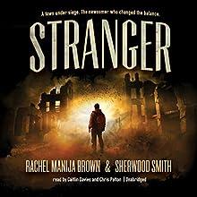 Stranger (       UNABRIDGED) by Rachel Manija Brown, Sherwood Smith Narrated by Caitlin Davies, Chris Patton