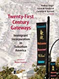img - for Twenty-First Century Gateways: Immigrant Incorporation in Suburban America (James a. Johnson Metro) book / textbook / text book