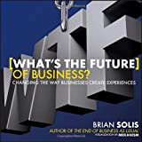 img - for What's the Future of Business: Changing the Way Businesses Create Experiences book / textbook / text book