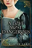 img - for A Love Most Dangerous book / textbook / text book