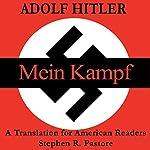 Mein Kampf: A New Translation for American Readers | Adolf Hitler,Stephen R. Pastore - editor,Jack Sterling - translator