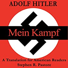 Mein Kampf: A New Translation for American Readers Audiobook by Adolf Hitler, Stephen R. Pastore - editor, Jack Sterling - translator Narrated by Jack Wynters