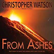 From Ashes (       UNABRIDGED) by Christopher Watson Narrated by G. S. Hunt