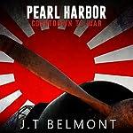 Pearl Harbor: Countdown to War | J.T. Belmont
