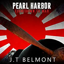 Pearl Harbor: Countdown to War | Livre audio Auteur(s) : J.T. Belmont Narrateur(s) : David Gilmore
