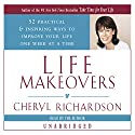 Life Makeovers (       UNABRIDGED) by Cheryl Richardson Narrated by Cheryl Richardson