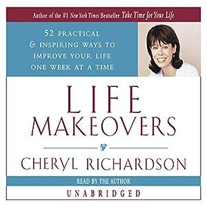 Life Makeovers | [Cheryl Richardson]