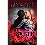 The Rocker Who Wants Me (The Rocker... Series Book 7)