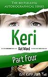 KERI Part 4: Keri Karin Part Two (Child Abuse True Stories)