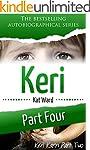 KERI Part 4: Keri Karin Part Two (Chi...