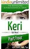 KERI Part 4: Keri Karin Part Two (Child Abuse True Stories)