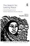 img - for The Search for Lasting Peace: Critical Perspectives on Gender-Responsive Human Security (Gender in a Global/Local World) book / textbook / text book