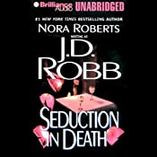 Seduction in Death: In Death, Book 13 | [J. D. Robb]