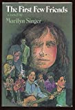 The first few friends: A novel (0060257288) by Singer, Marilyn