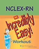 NCLEX-RN®: An Incredibly Easy! Workout (Incredibly Easy! Series®) (0781798205) by Springhouse