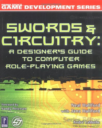 Swords & Circuitry: A Designer's Guide to Computer Role-Playing Games