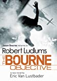 Eric Van Lustbader Robert Ludlum's The Bourne Objective (Bourne 8)