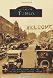 img - for Tupelo (Images of America (Arcadia Publishing)) by David Baker (2013-09-23) book / textbook / text book