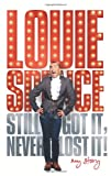 Louie Spence Still Got It, Never Lost It! My Story
