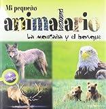 img - for Mi pequeno animalario: La montana y el bosque (Spanish Edition) by Francesca Chiapponi (2011-04-01) book / textbook / text book