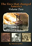 img - for The Fires That Changed America: VOLUME TWO book / textbook / text book