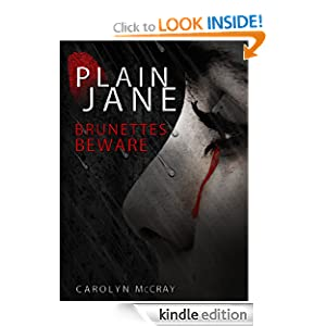 Kindle Daily Book Deal: Plain Jane: A Patterson-style thriller with a dash of Hannibal, by Carolyn McCray. Publisher: Off Our Meds MultiMedia, LLC; 1 edition (June 1, 2010)