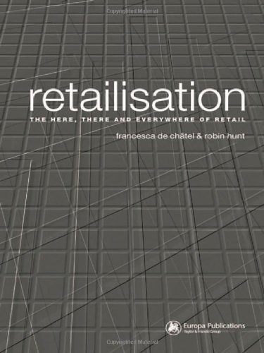 Retailisation: The Here, There and Everywhere of Retail