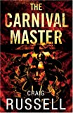 THE CARNIVAL MASTER (0091921430) by CRAIG RUSSELL