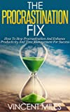 img - for Procrastination Cure: How To Stop Procrastination And Enhance Productivity And Time Management For Success! (FREE Bonus Items Included) (Productivity Improvement, ... Skills, Productivity Books Book 1) book / textbook / text book
