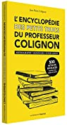 L'encyclopédie des petits trucs du professeur Colignon : Orthographe, grammaire, conjugaison par Colignon