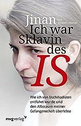 Ich war Sklavin des IS: Wie ich von Dschihadisten entführt wurde und den Albtraum meiner Gefangenschaft überlebte