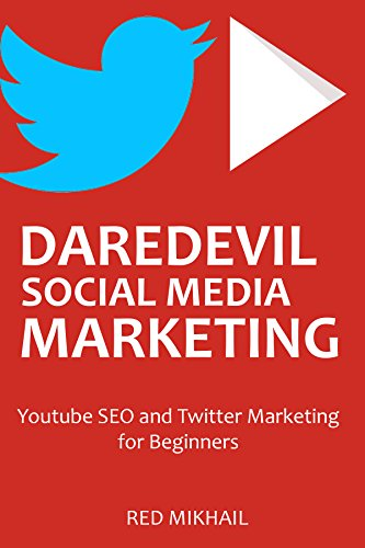DareDevil Social Media Marketing - Bundle # 1: Youtube SEO and Twitter Marketing for Beginners