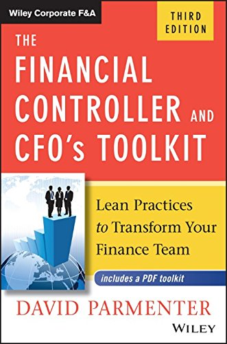 The Financial Controller and CFO's Toolkit: Lean Practices to Transform Your Finance Team (Wiley Corporate F&A), by David Parmenter