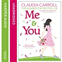 Me and You Audiobook by Claudia Carroll Narrated by Claudia Carroll