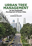 Urban Tree Management: For the Sustainable Development of Green Cities