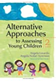 Alternative Approaches to Assessing Young Children, Second Edition