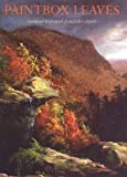 Paintbox Leaves: Autumnal Inspiration from Cole to Wyeth (0943651301) by Bartholomew F. Bland