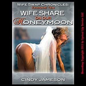Wife Swap on Our Honeymoon: Wedding Sex Wife Swap - Episode 10 in The Wife Swap Chronicles | [Cindy Jameson]