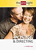 Posing & Directing (Tutorial DVD) (the pro sight instruction by practicing photographic professionals)