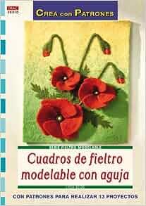 CUADROS DE FIELTRO MOLDEABLE CON AGUJA: KLOS(740226): 9788498740226
