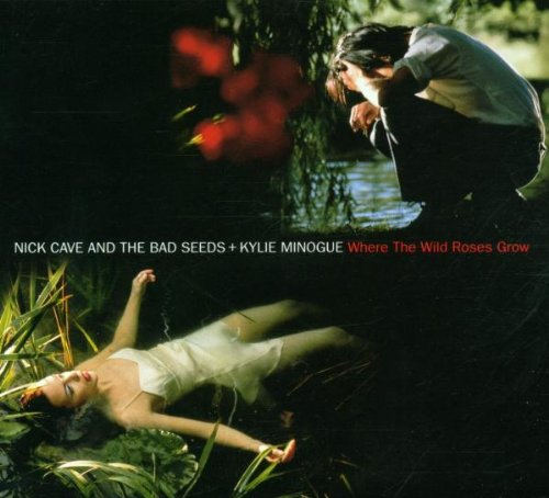 Nick Cave And The Bad Seeds - Where The Wild Roses Grow (CD Single) - Zortam Music