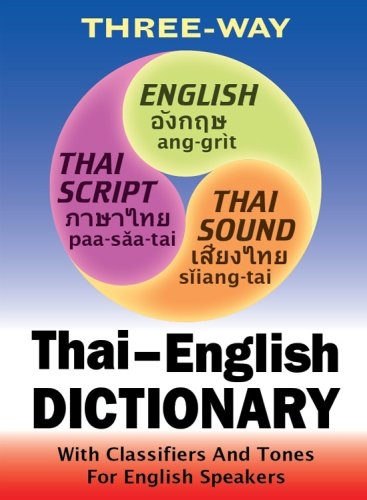 New Thai-English, English-Thai Compact Dictionary for English Speakers with Tones and Classifiers