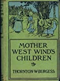 Mother West Wind's Children (Nature-Story Books) (0316116459) by Burgess, Thornton W.