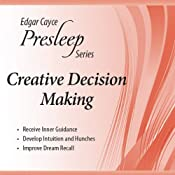 Creative Decision Making: Edgar Cayce Presleep Series | [Edgar Cayce]