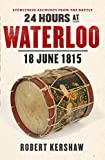 24 Hours at Waterloo: 18 June 1815